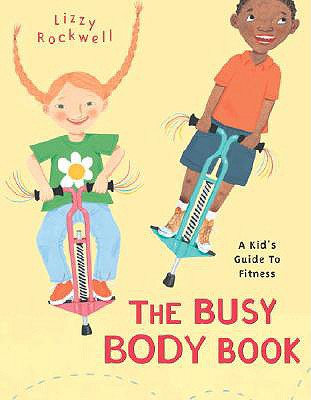 The Busy Body Book By Rockwell, Lizzy