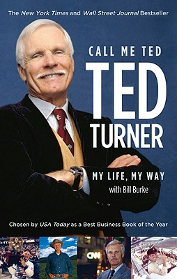 Call Me Ted By Turner, Ted/ Burke, Bill