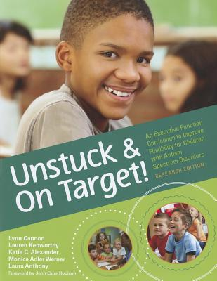 Unstuck and on Target! By Cannon, Lynn/ Kenworthy, Lauren/ Alexander, Katie C./ Werner, Monica Adler/ Anthony, Laura Gutermuth