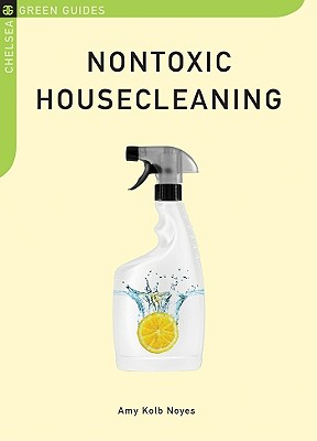 Nontoxic Housecleaning By Noyes, Amy Kolb